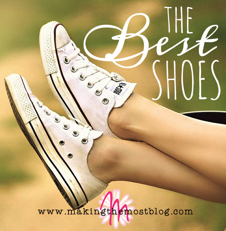 The Best Shoes | Making the Most Blog