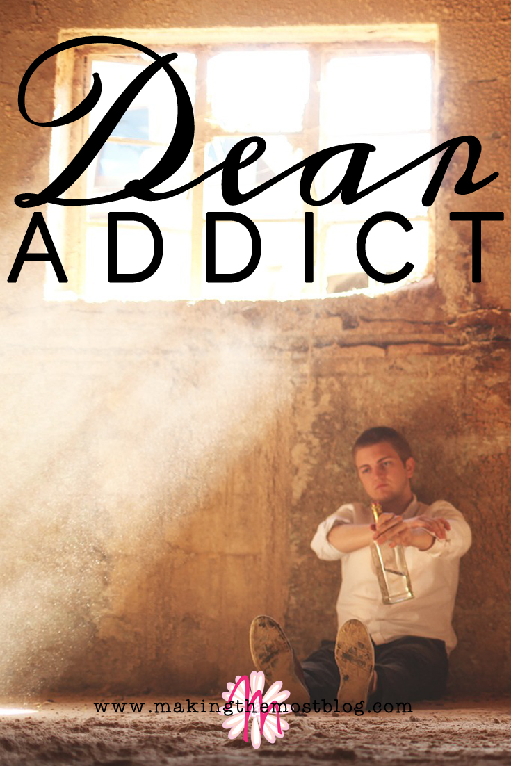 Dear Addict | Making the Most Blog
