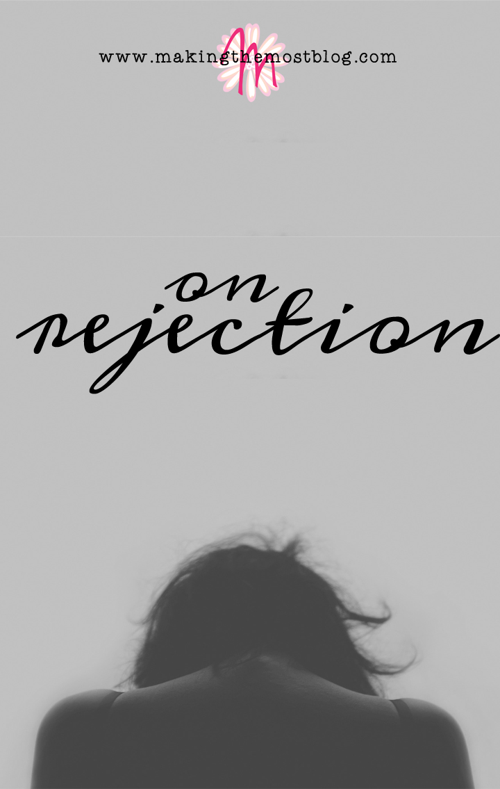 On Rejection | Making the Most Blog