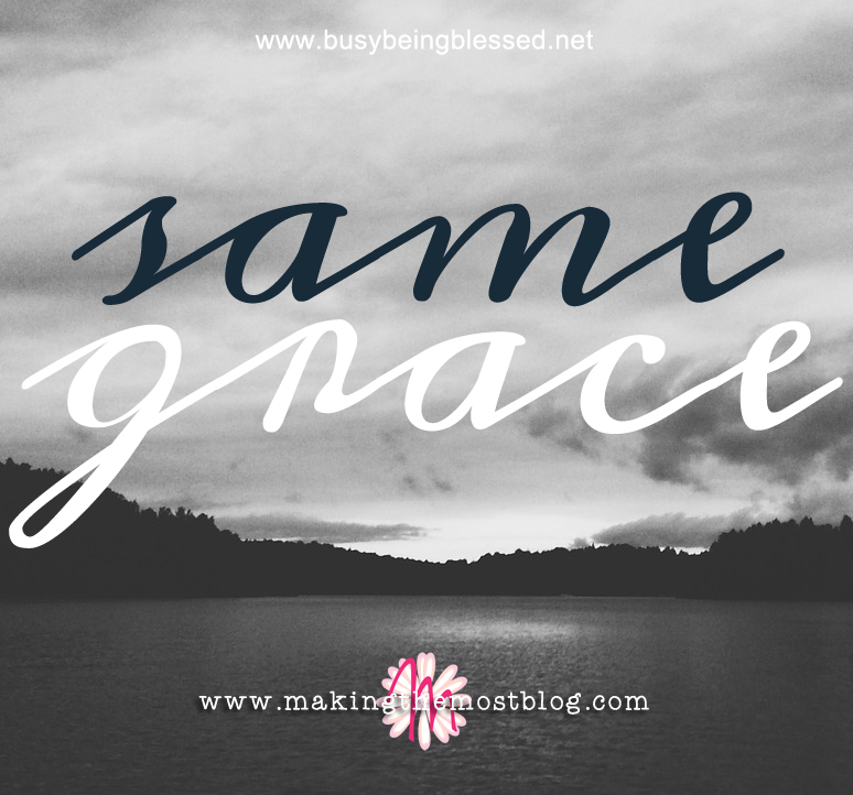 Same Grace: An Imperfect Mom Confessional | Making the Most Blog