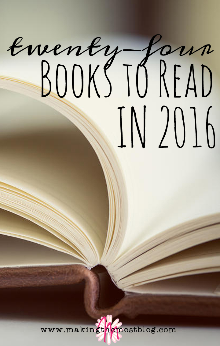 24 Books to Read in 2016 | Making the Most Blog