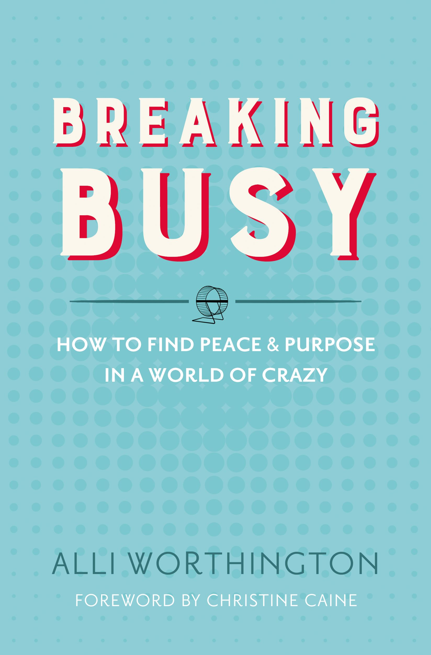 Breaking Busy: A Book Review | Making the Most Blog