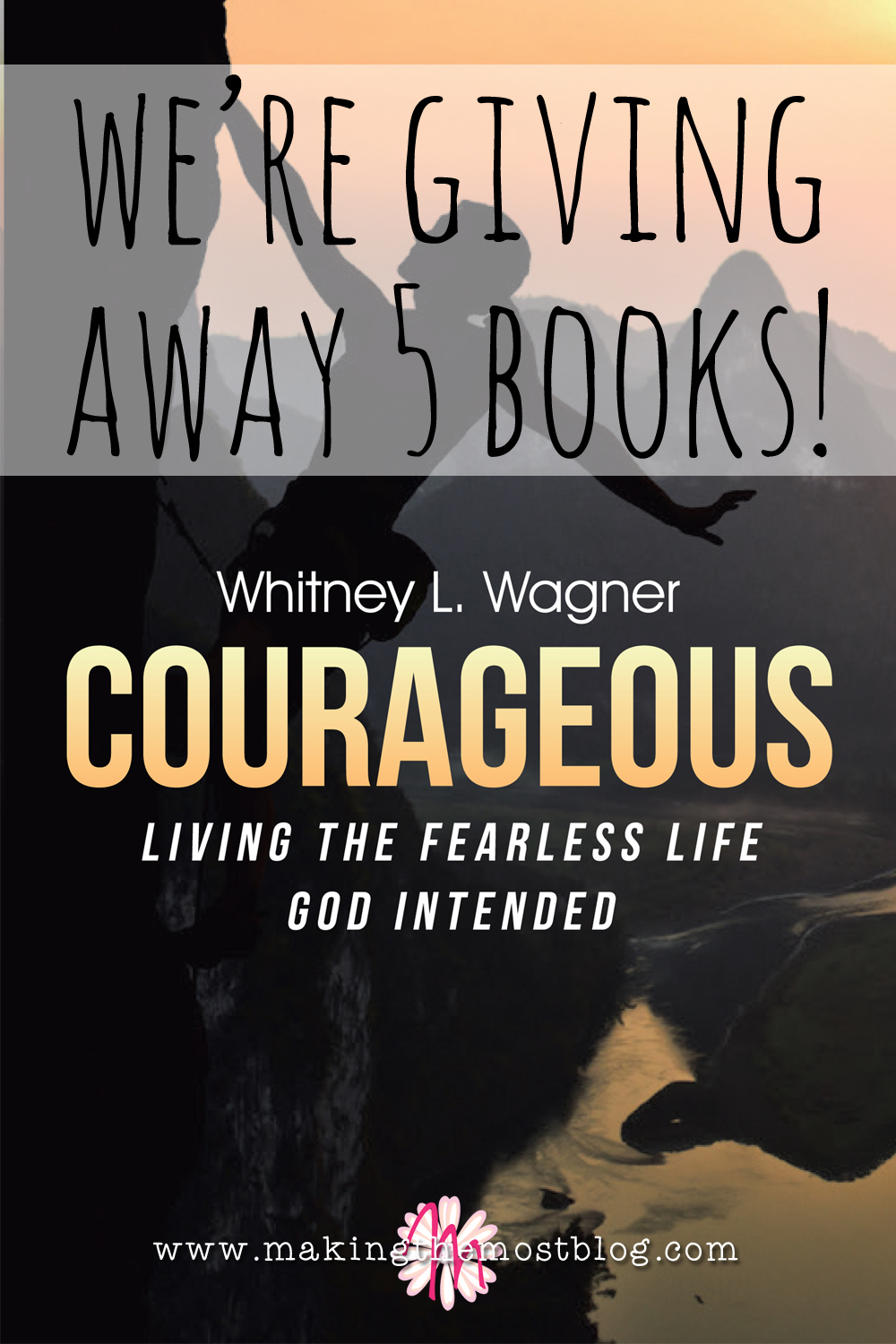 Share the Love {Courageous Giveaway!} | Making the Most Blog
