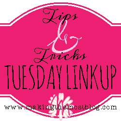 Tips & Tricks Tuesday Linkup | Making the Most Blog