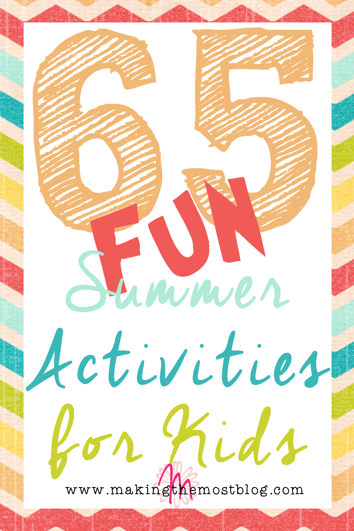 65 (FUN!) Summer Activities for Kids