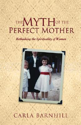The Myth of the Perfect Mother by Carla Barnill Book Review | Making the Most Blog