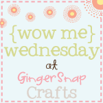 Gingersnap Crafts Wow Me Wednesday Linkup