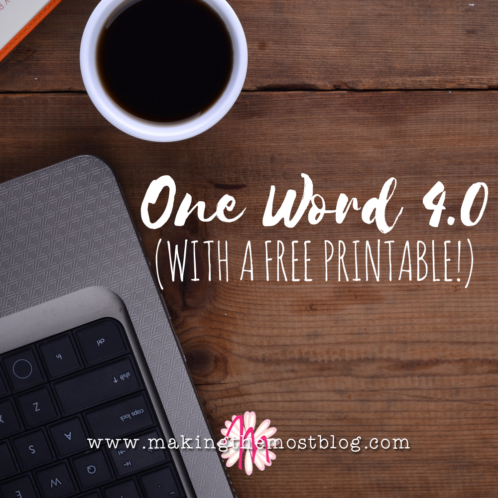 One Word 4.0 {with A FREE Printable!}